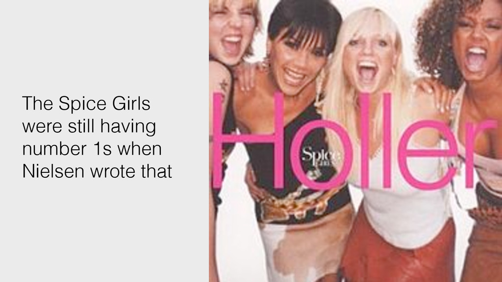 66 The Spice Girls were still having number 1s ...