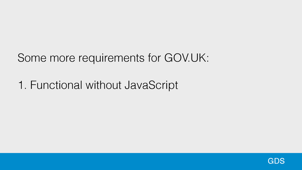 89 89 GDS Some more requirements for GOV.UK: !...
