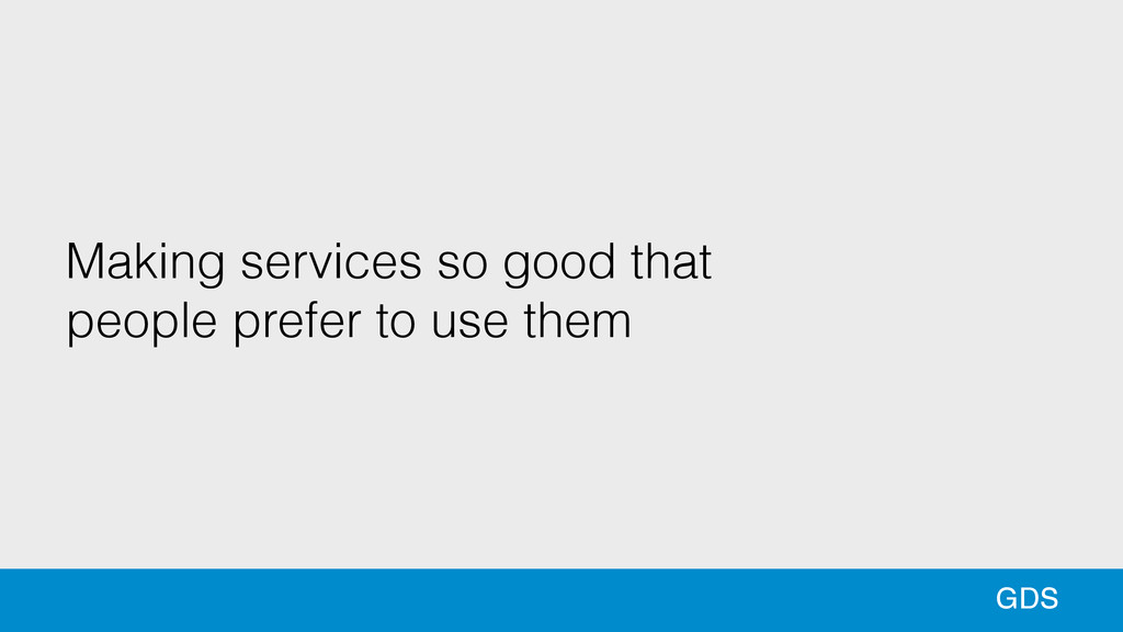 Making services so good that people prefer to u...