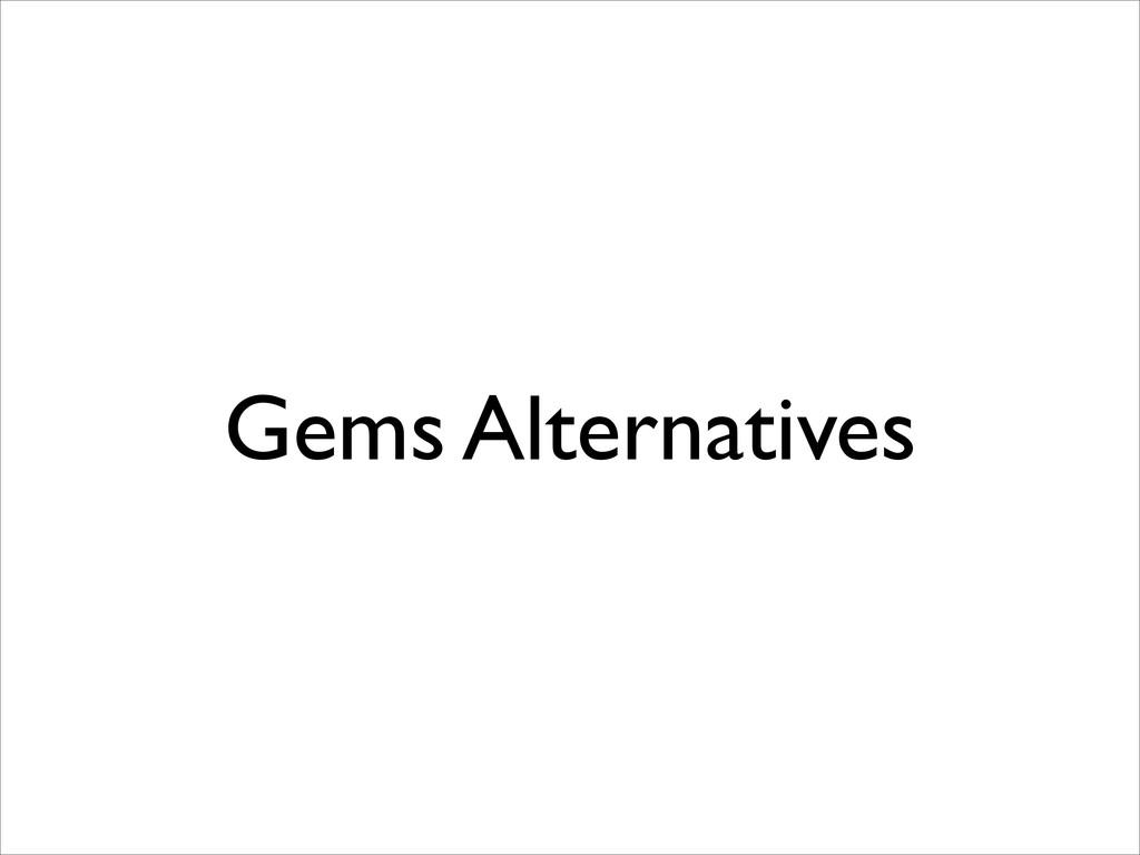 Gems Alternatives