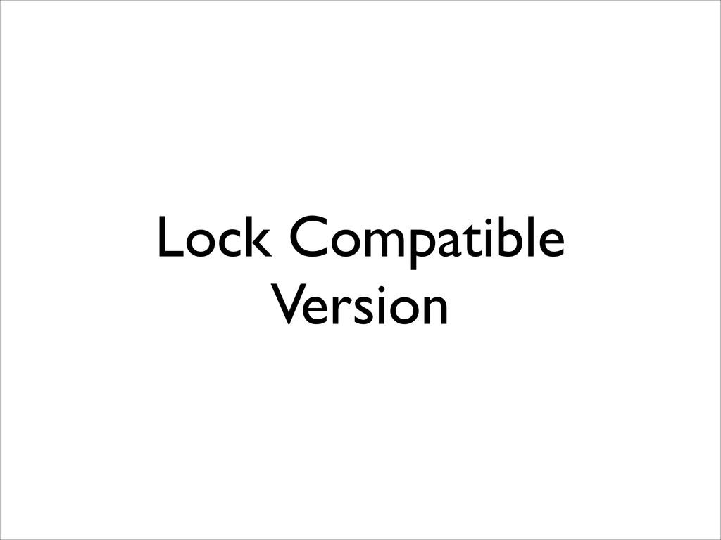 Lock Compatible Version