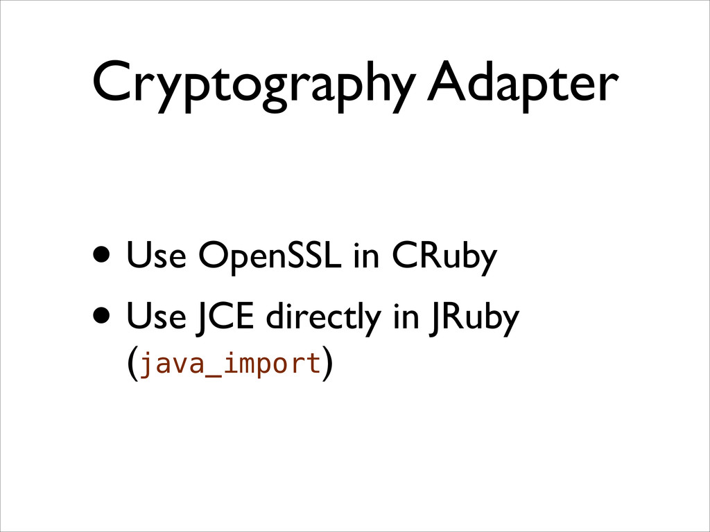 Cryptography Adapter • Use OpenSSL in CRuby  ...