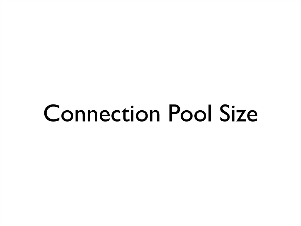 Connection Pool Size