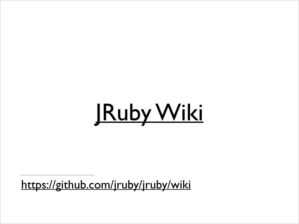 JRuby Wiki https://github.com/jruby/jruby/wiki