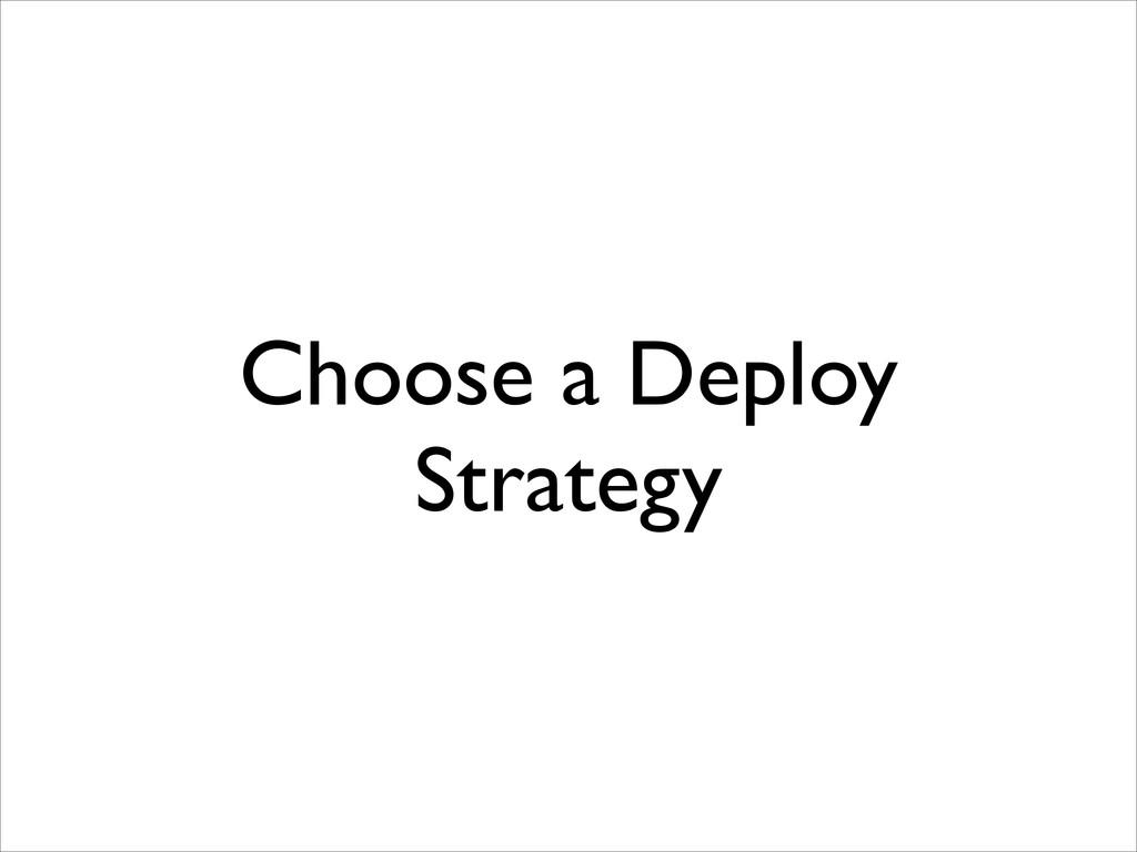 Choose a Deploy Strategy