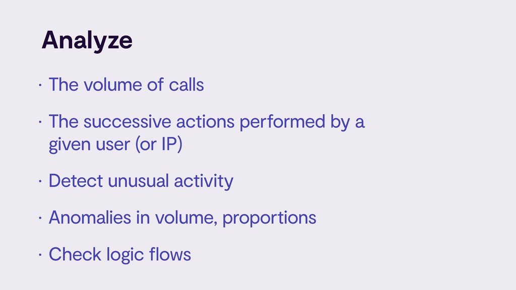 Analyze • The volume of calls • The successive ...