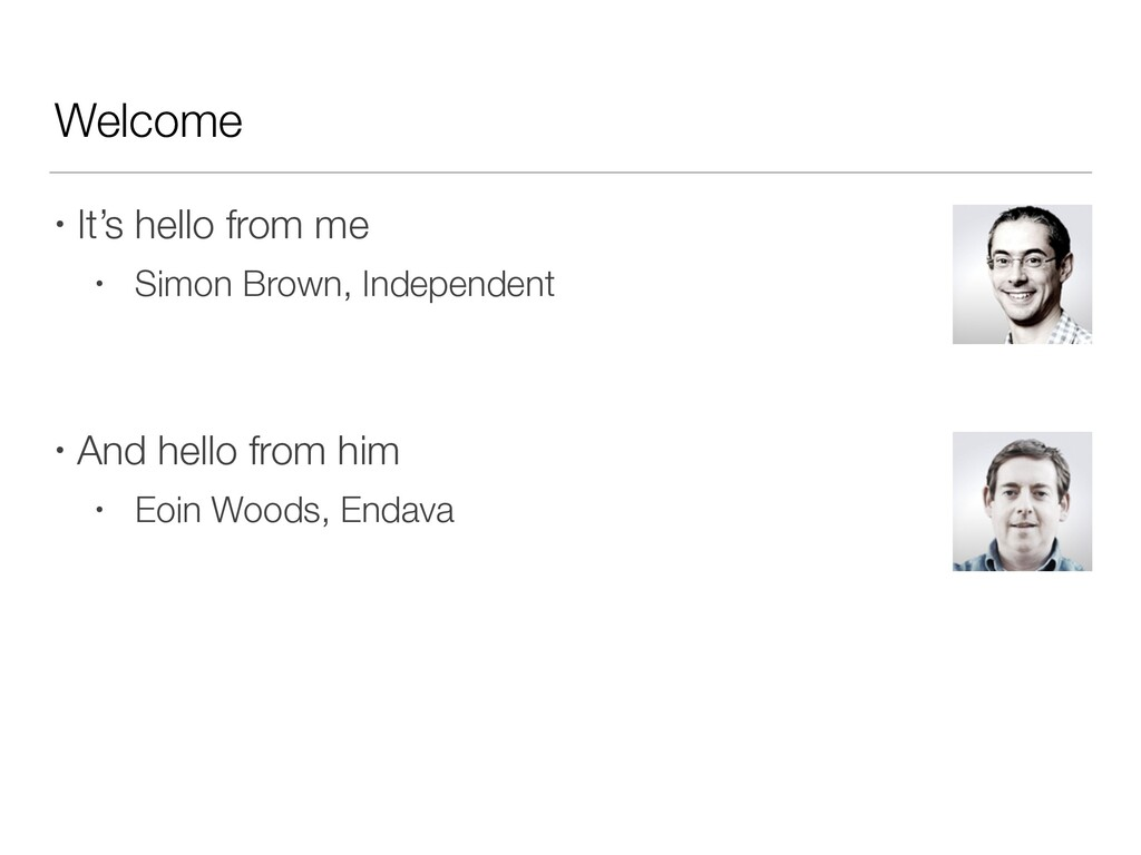 Welcome • It's hello from me • Simon Brown, Ind...