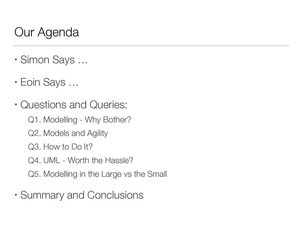 Our Agenda • Simon Says … • Eoin Says … • Quest...
