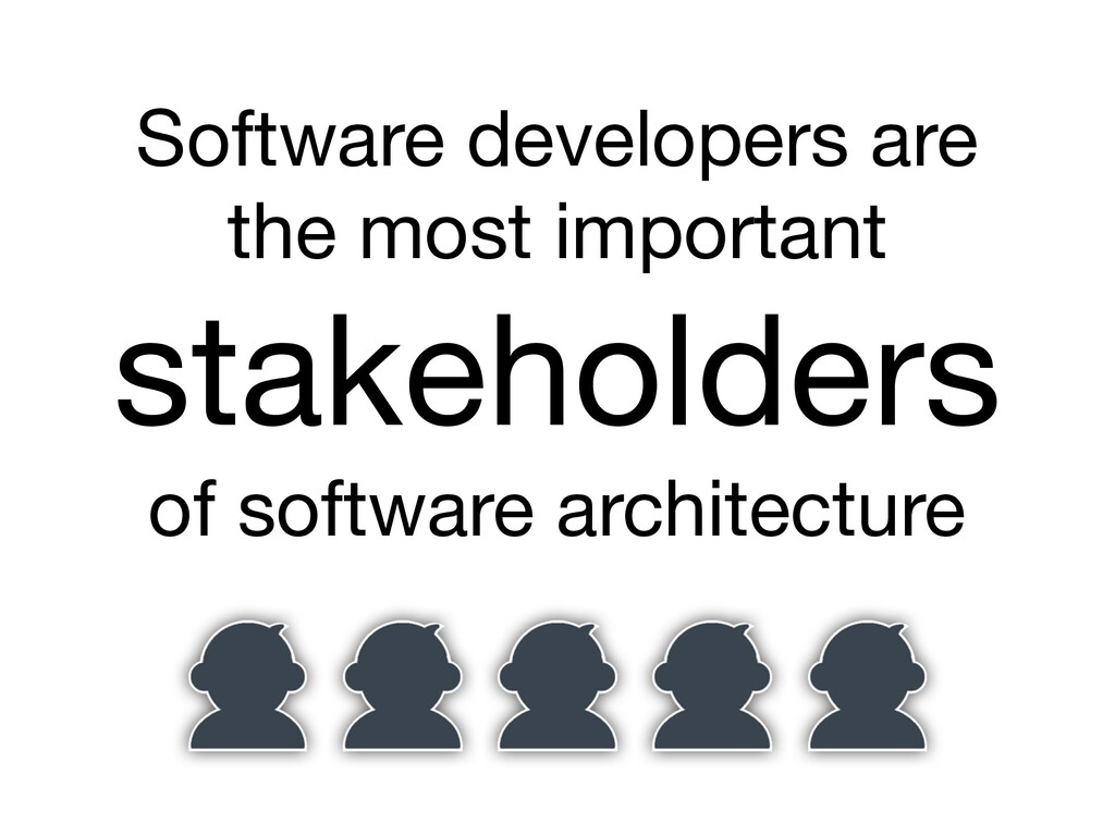 Software developers are the most important stak...