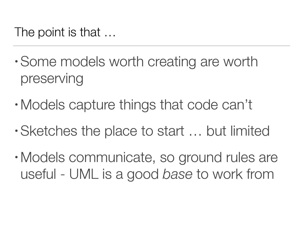 The point is that … • Some models worth creatin...