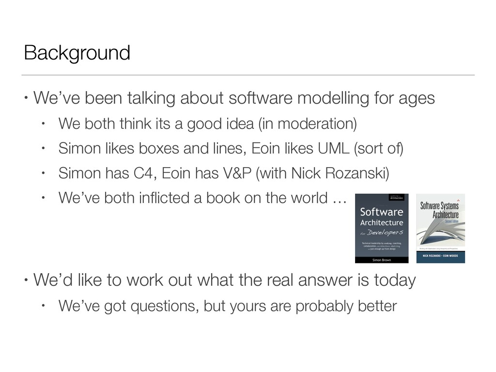 Background • We've been talking about software ...
