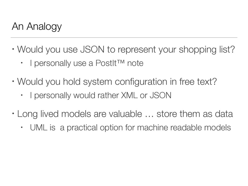 An Analogy • Would you use JSON to represent yo...