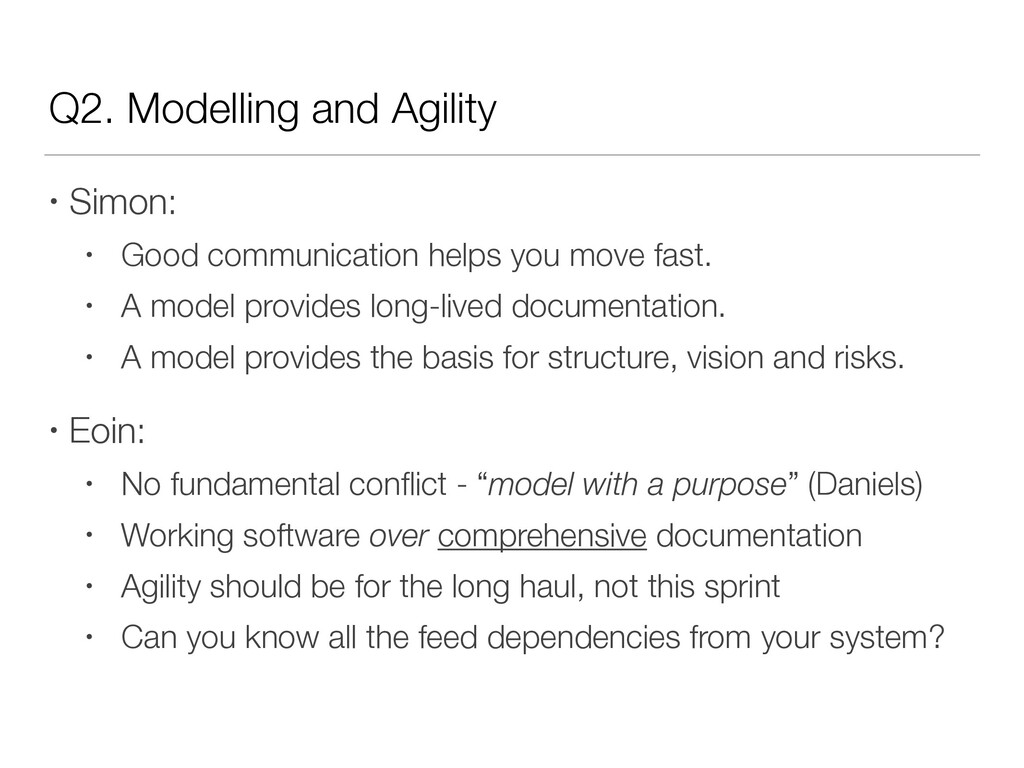 Q2. Modelling and Agility • Simon: • Good commu...