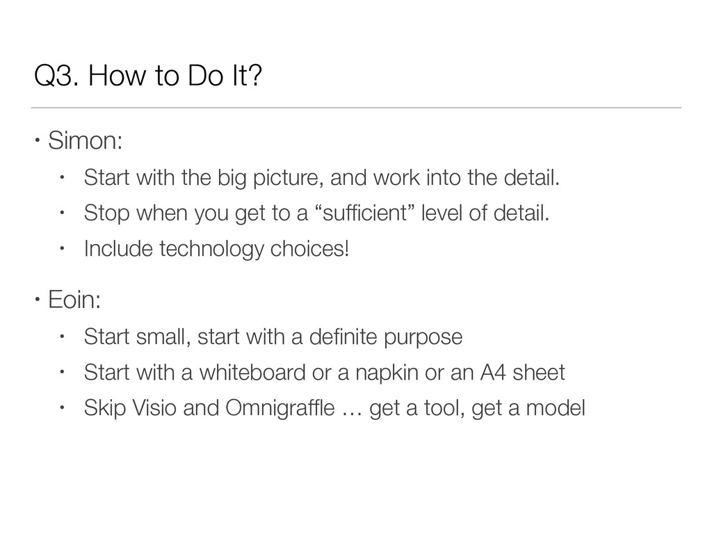 Q3. How to Do It? • Simon: • Start with the big...