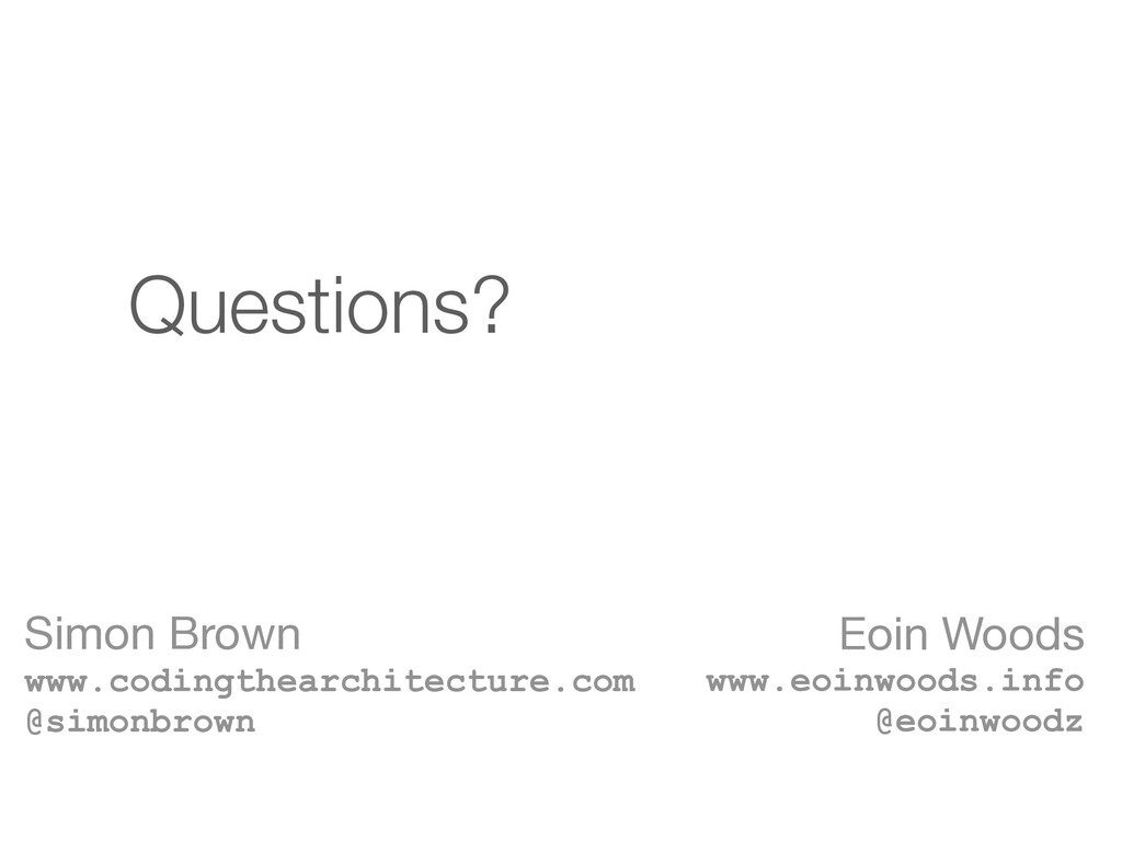 Eoin Woods www.eoinwoods.info @eoinwoodz Ques...