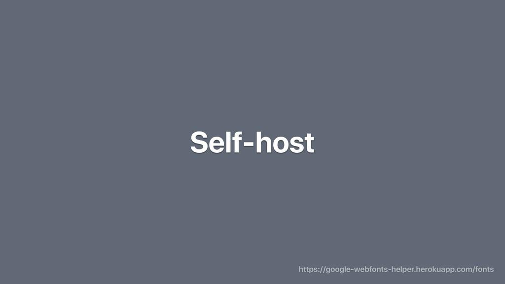 Self-host https://google-webfonts-helper.heroku...