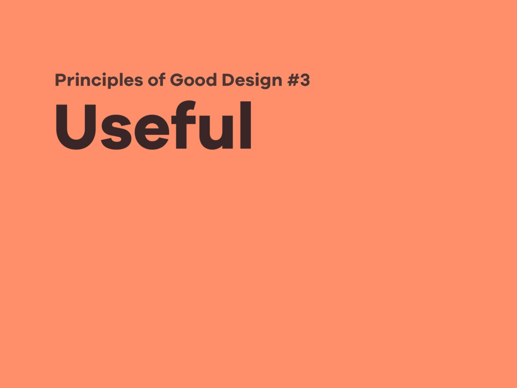 Useful Principles of Good Design #3