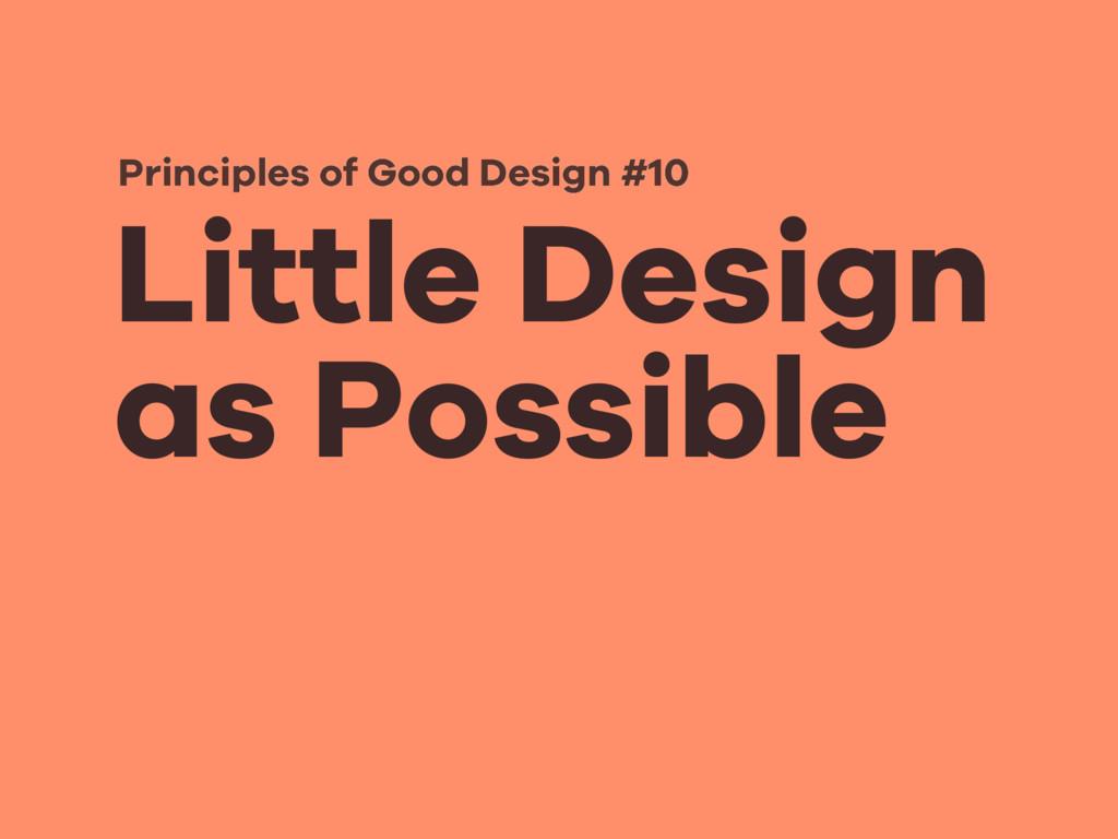 Little Design as Possible Principles of Good De...