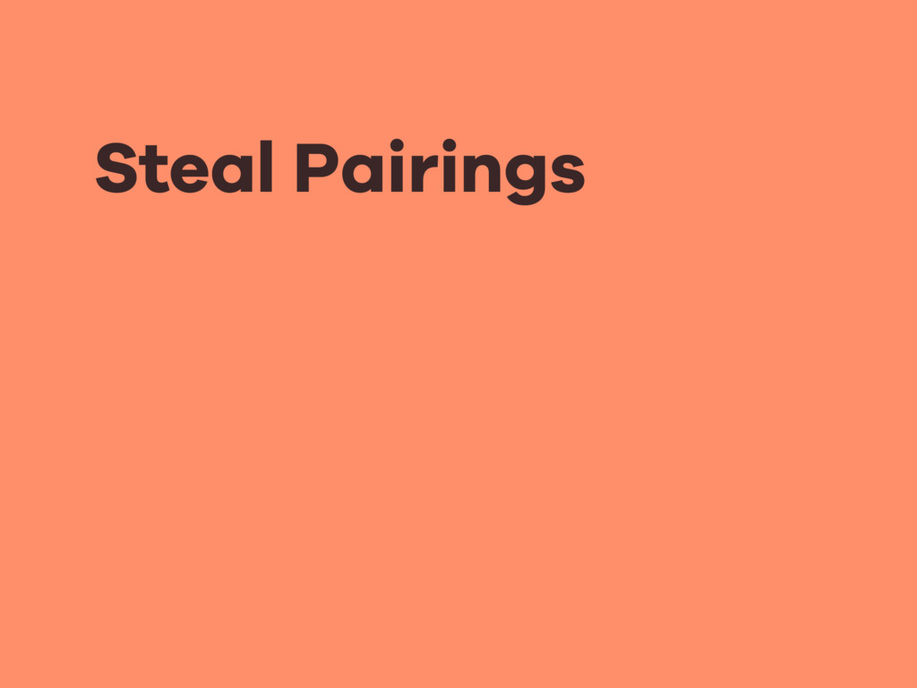 Steal Pairings