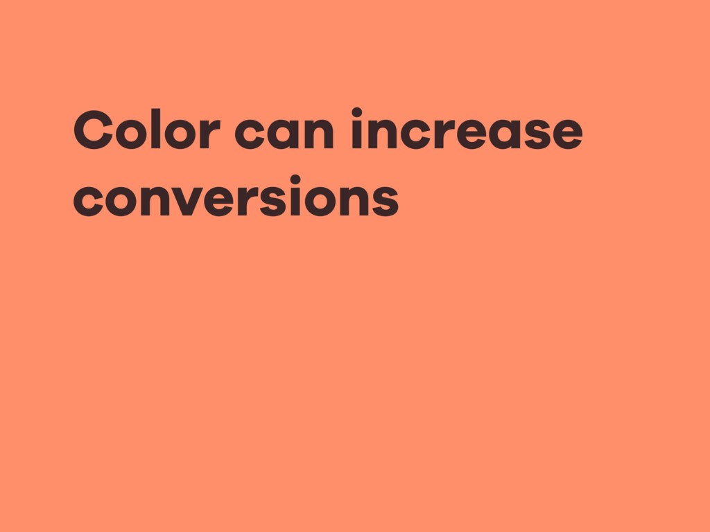 Color can increase conversions