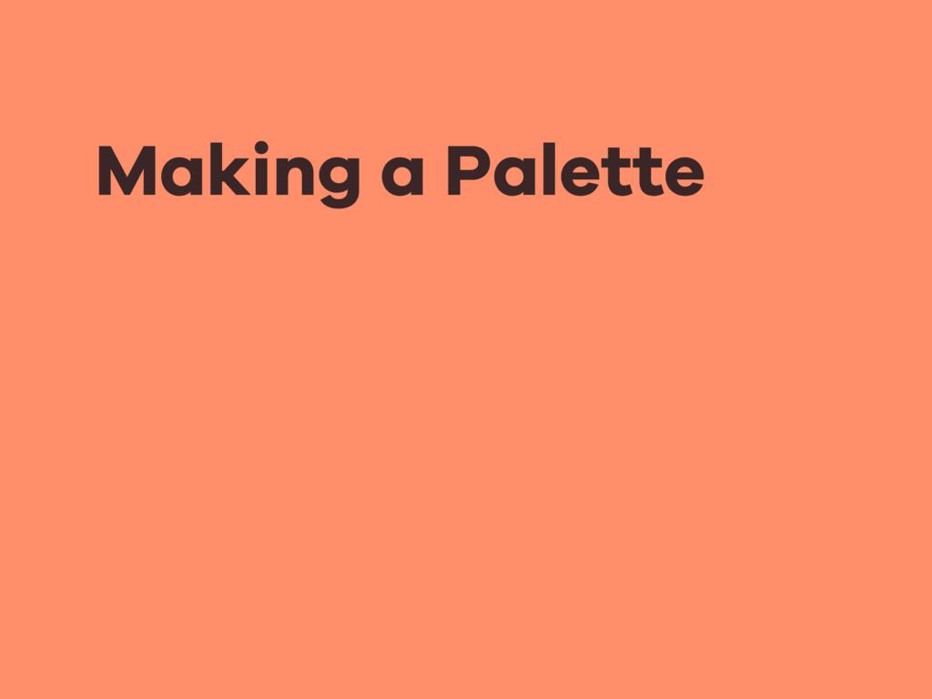 Making a Palette
