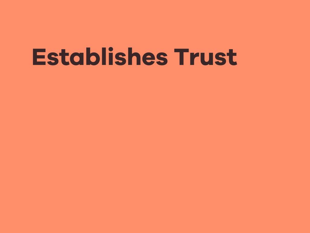 Establishes Trust