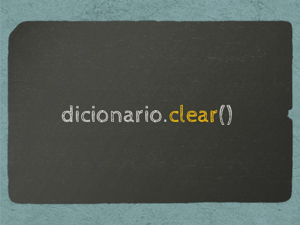 dicionario.clear()