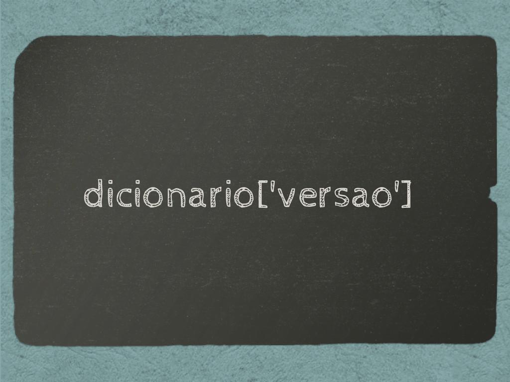 dicionario['versao']