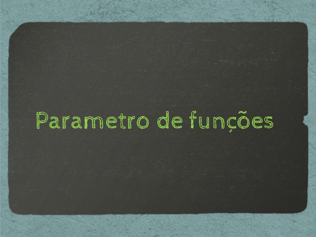 Parametro de funções