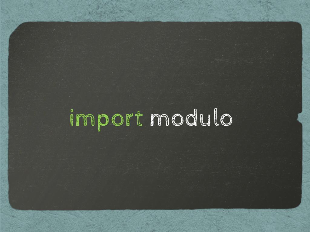 import modulo