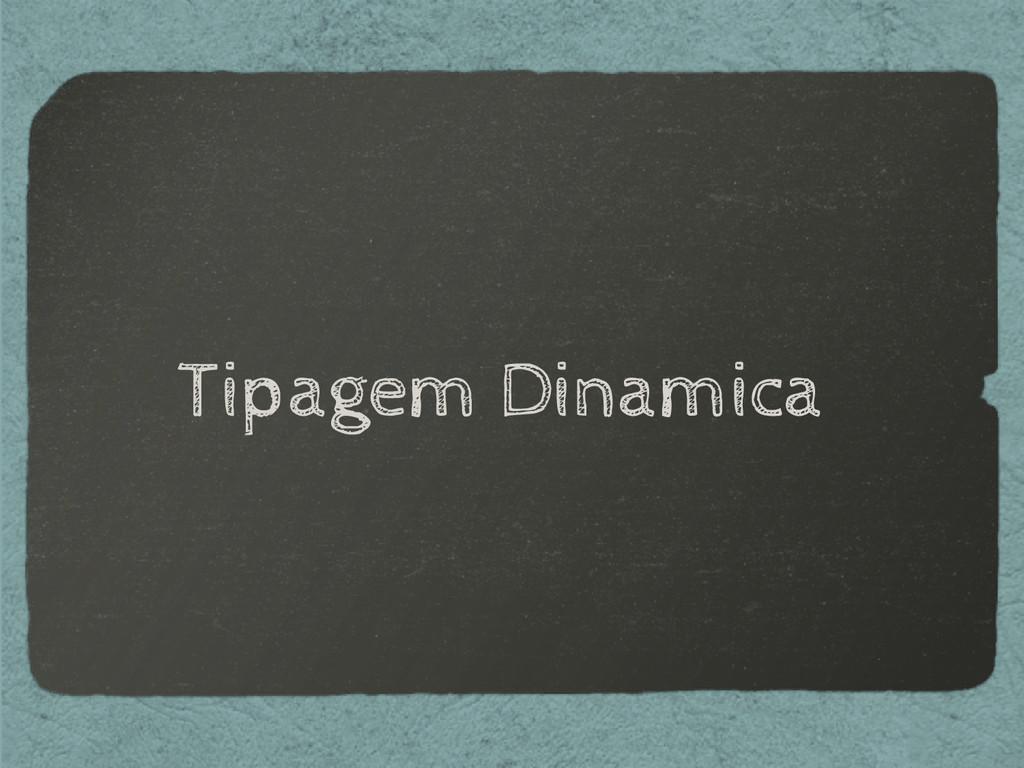 Tipagem Dinamica
