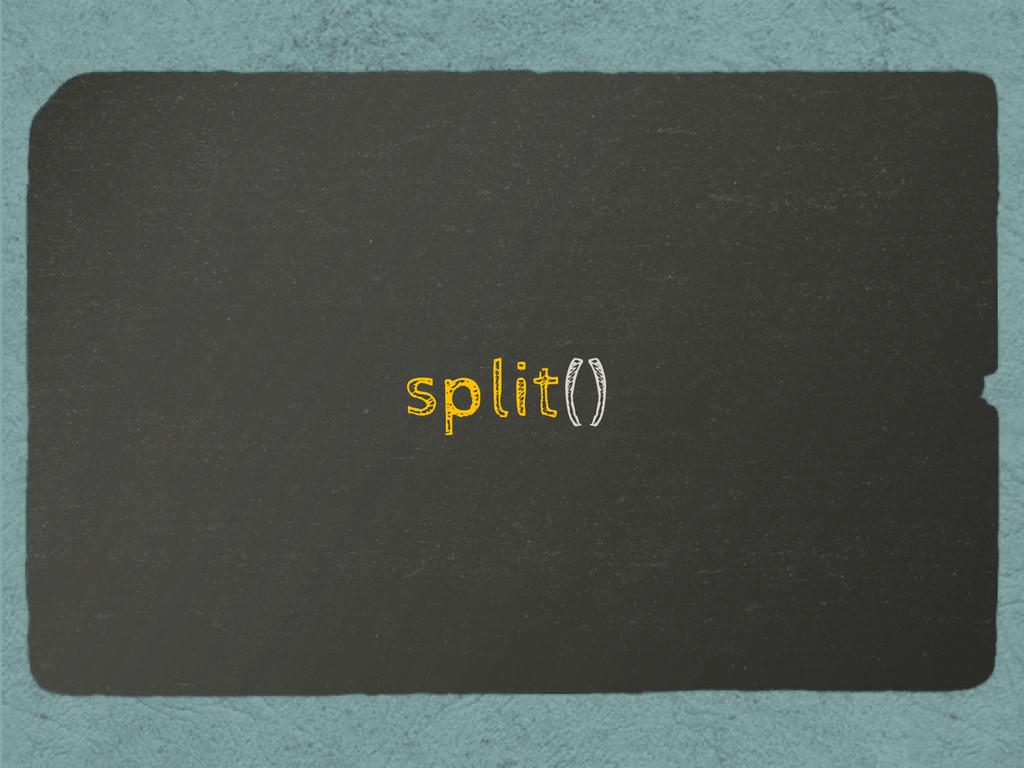 split()