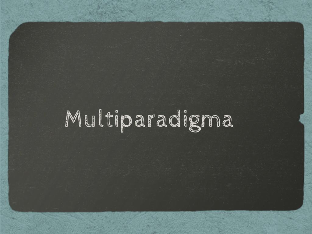 Multiparadigma