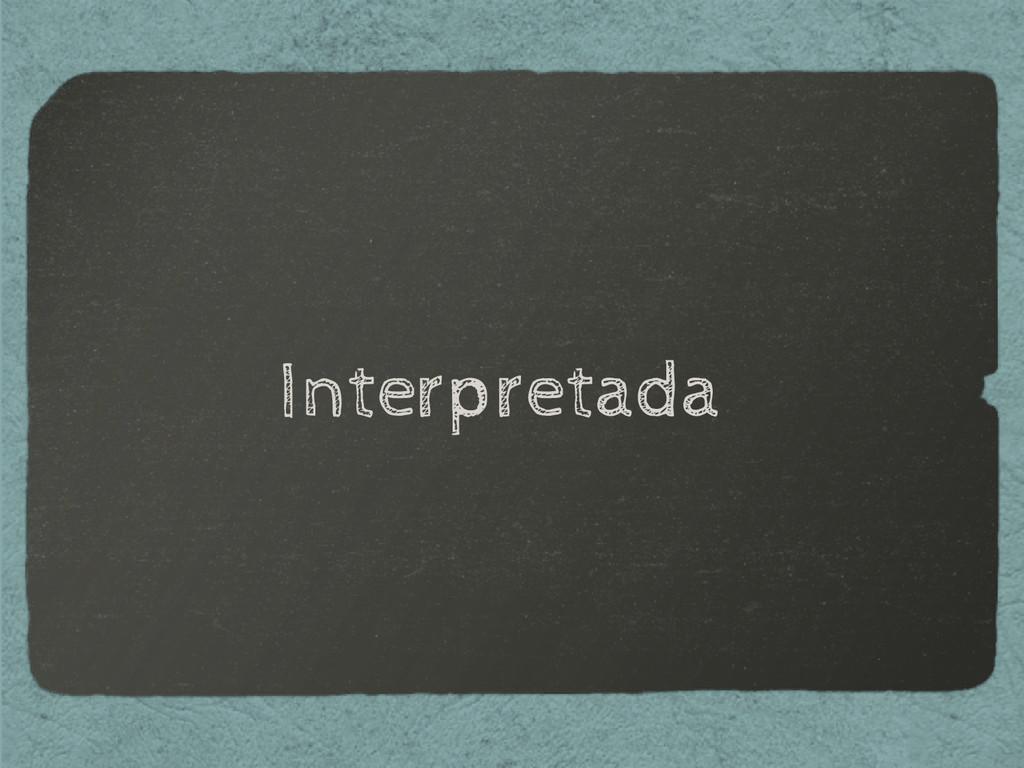Interpretada