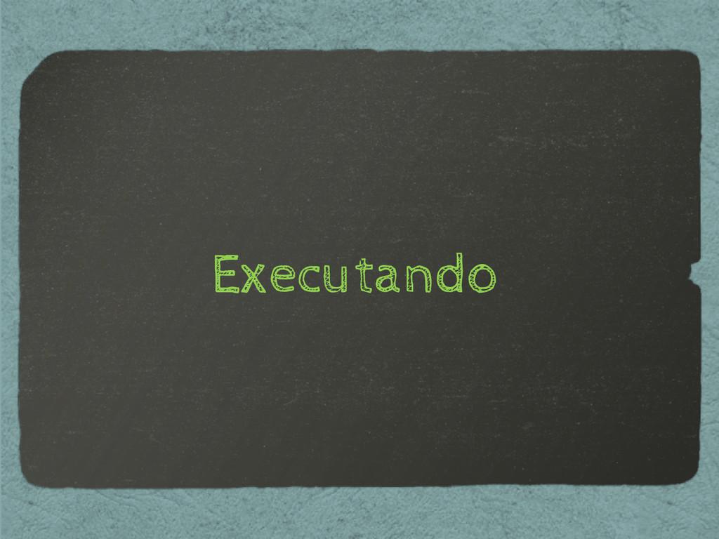 Executando