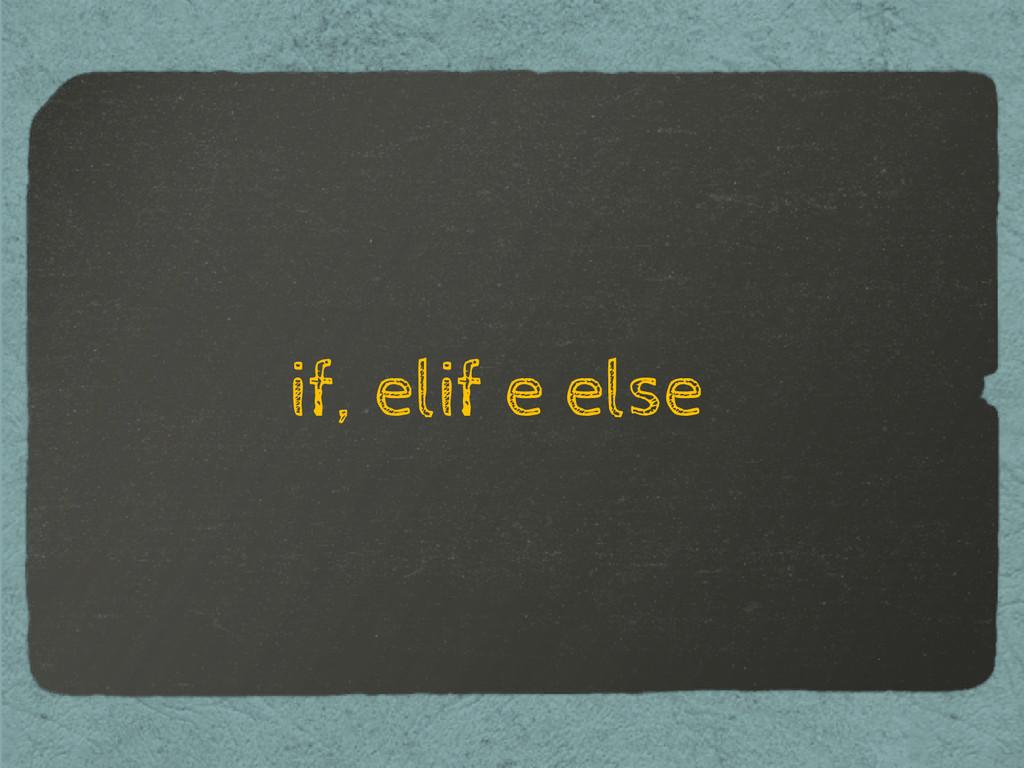 if, elif e else