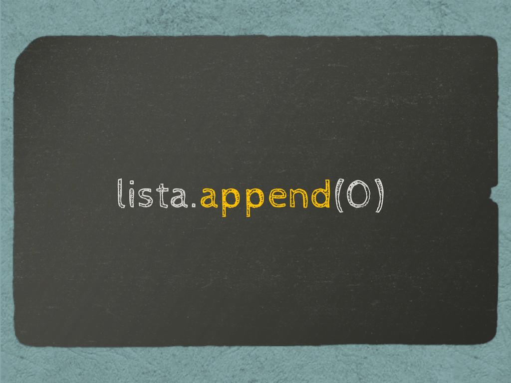 lista.append(0)