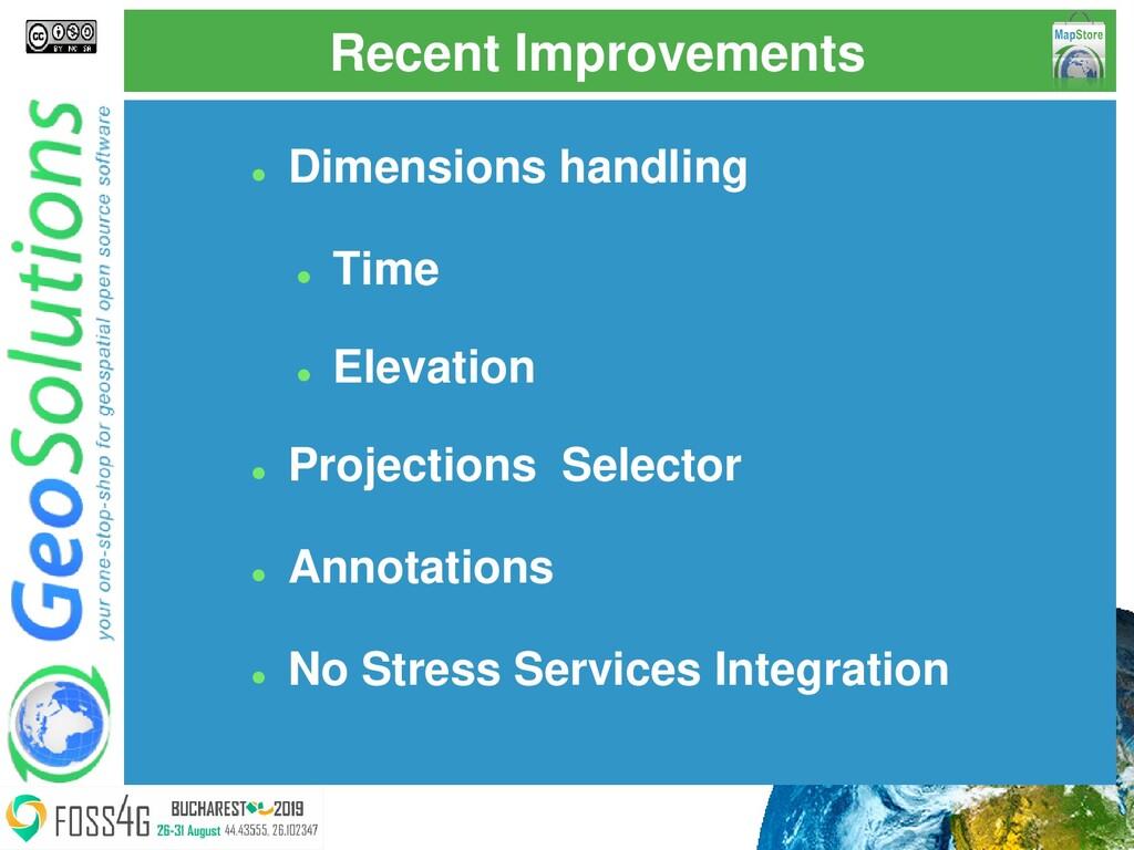 Recent Improvements ⚫ Dimensions handling ⚫ Tim...
