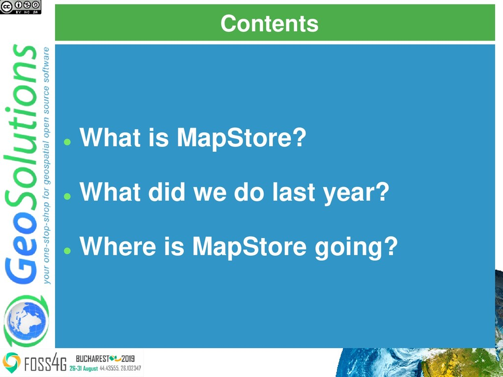 Contents ⚫ What is MapStore? ⚫ What did we do l...