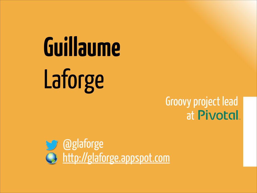 Guillaume  Laforge Groovy project lead at . ! ...
