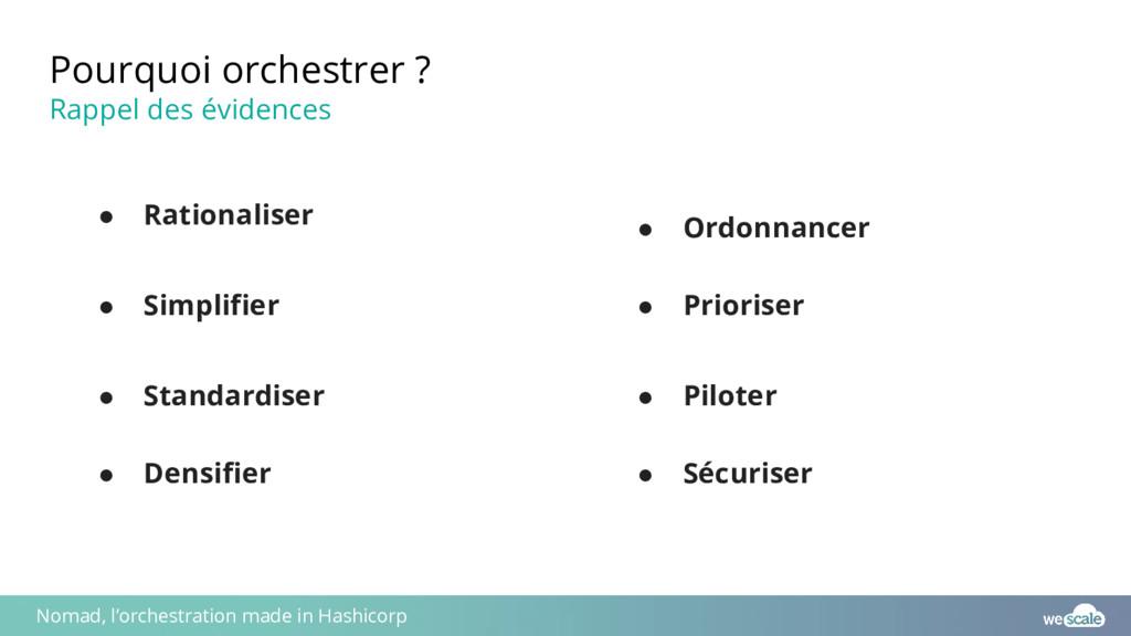 ● Rationaliser ● Simplifier Pourquoi orchestrer...