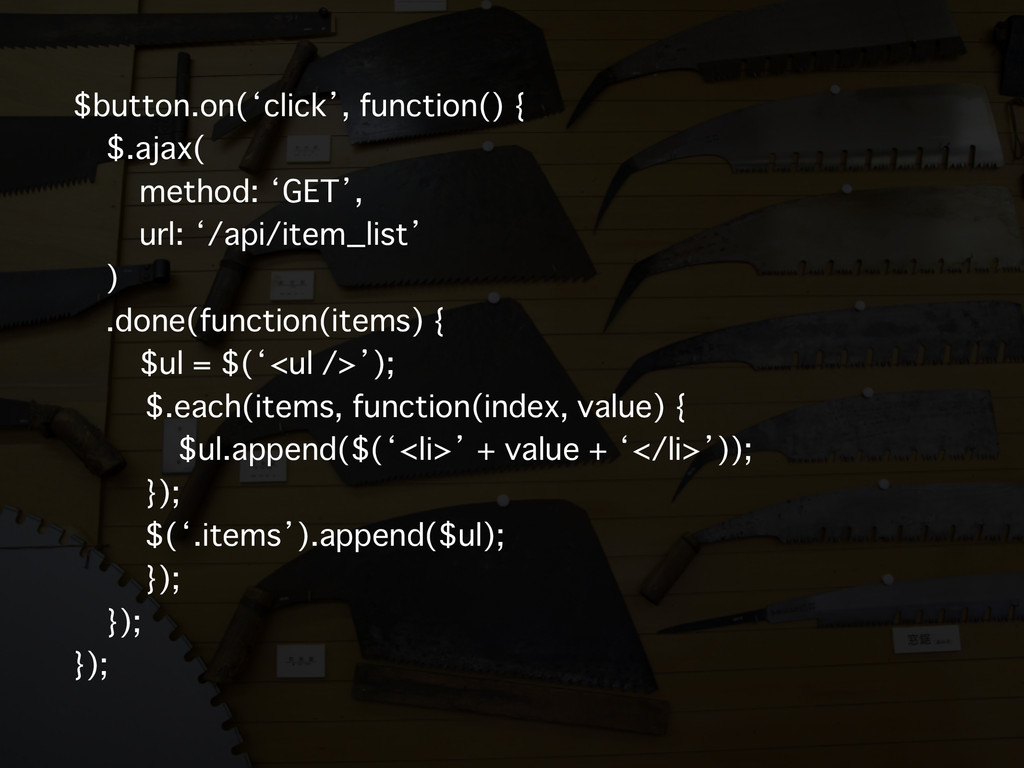 $button.on('click', function() { $.ajax( method...
