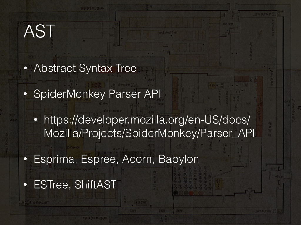 AST • Abstract Syntax Tree • SpiderMonkey Parse...