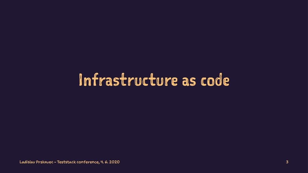 Infrastructure as code Ladislav Prskavec - Test...