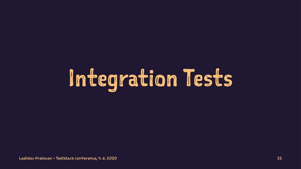 Integration Tests Ladislav Prskavec - Teststack...