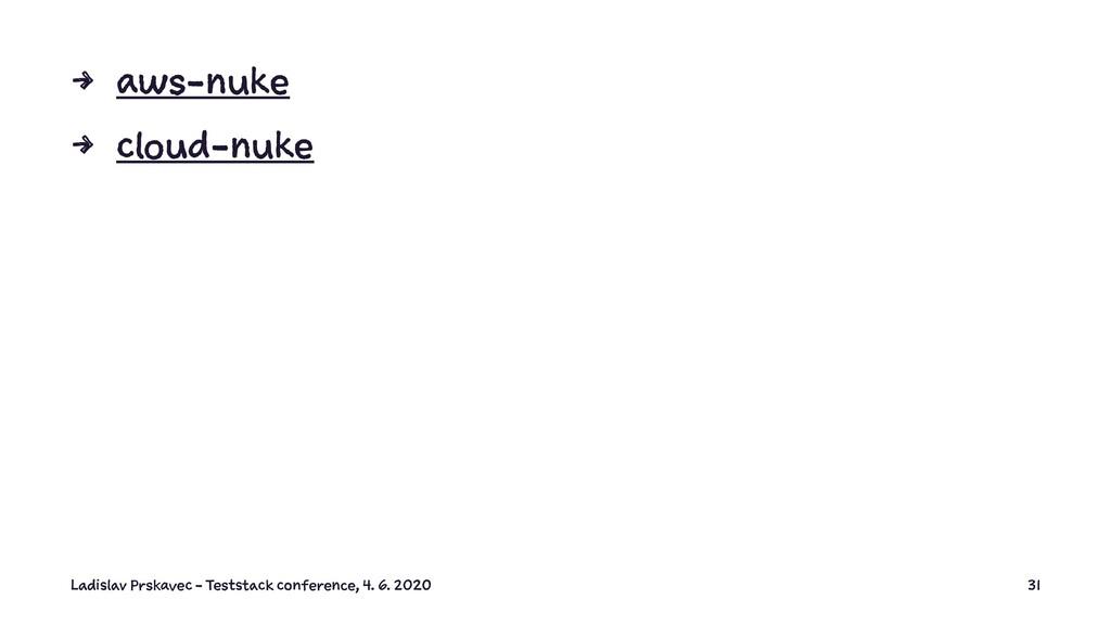 4 aws-nuke 4 cloud-nuke Ladislav Prskavec - Tes...