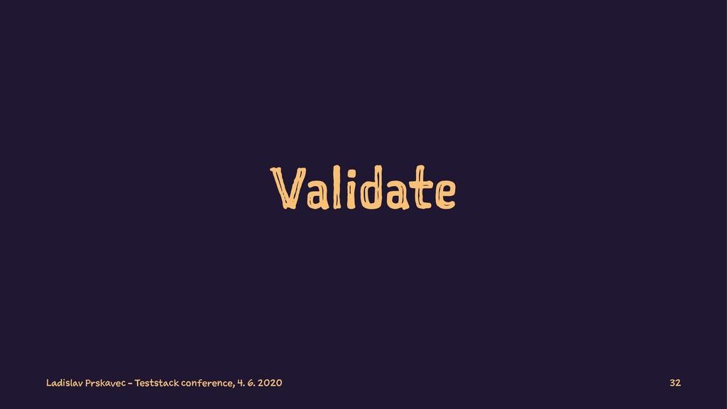 Validate Ladislav Prskavec - Teststack conferen...