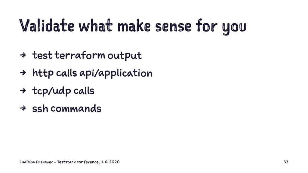 Validate what make sense for you 4 test terrafo...