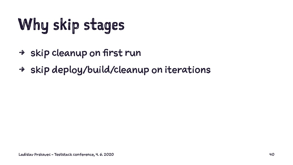 Why skip stages 4 skip cleanup on first run 4 s...