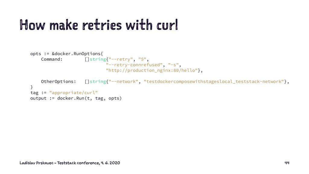 How make retries with curl opts := &docker.RunO...